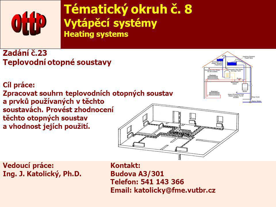 ottp Tématický okruh č. 8 Vytápěcí systémy Heating systems Zadání č.23