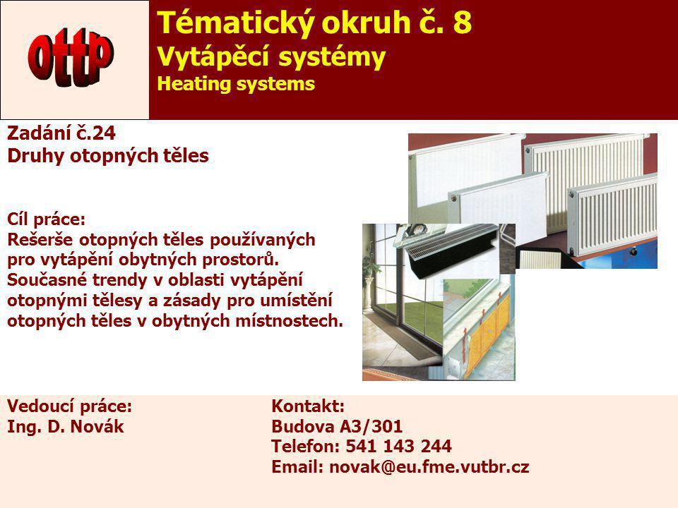 ottp Tématický okruh č. 8 Vytápěcí systémy Heating systems Zadání č.24