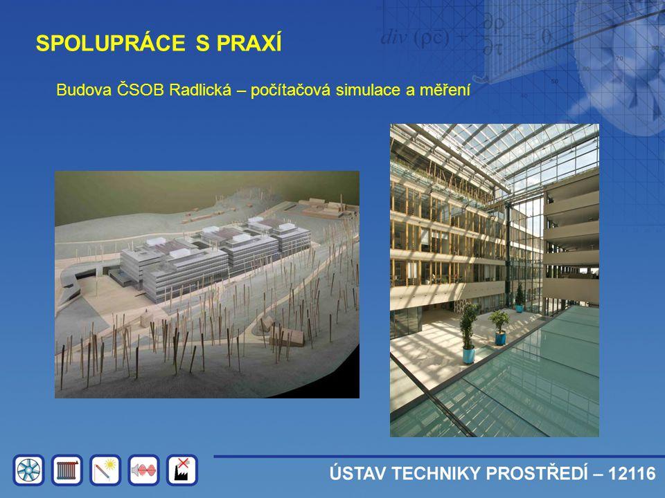 SPOLUPRÁCE S PRAXÍ Budova ČSOB Radlická – počítačová simulace a měření