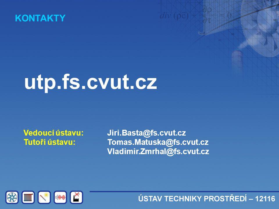 utp.fs.cvut.cz KONTAKTY Vedoucí ústavu: Jiri.Basta@fs.cvut.cz