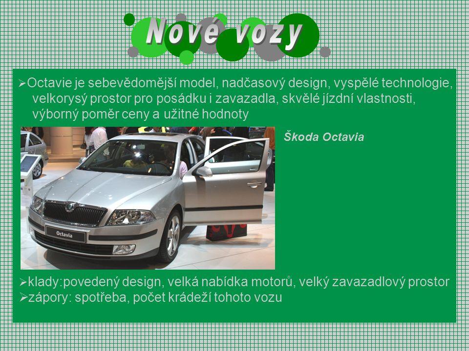Nové vozy Octavie je sebevědomější model, nadčasový design, vyspělé technologie,