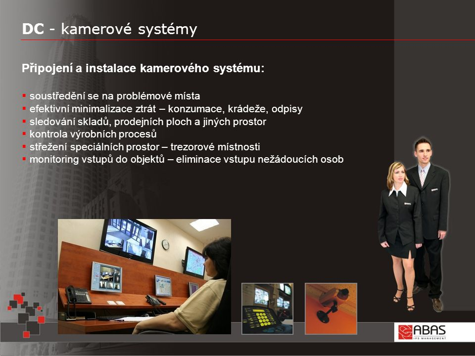 DC - kamerové systémy Připojení a instalace kamerového systému: