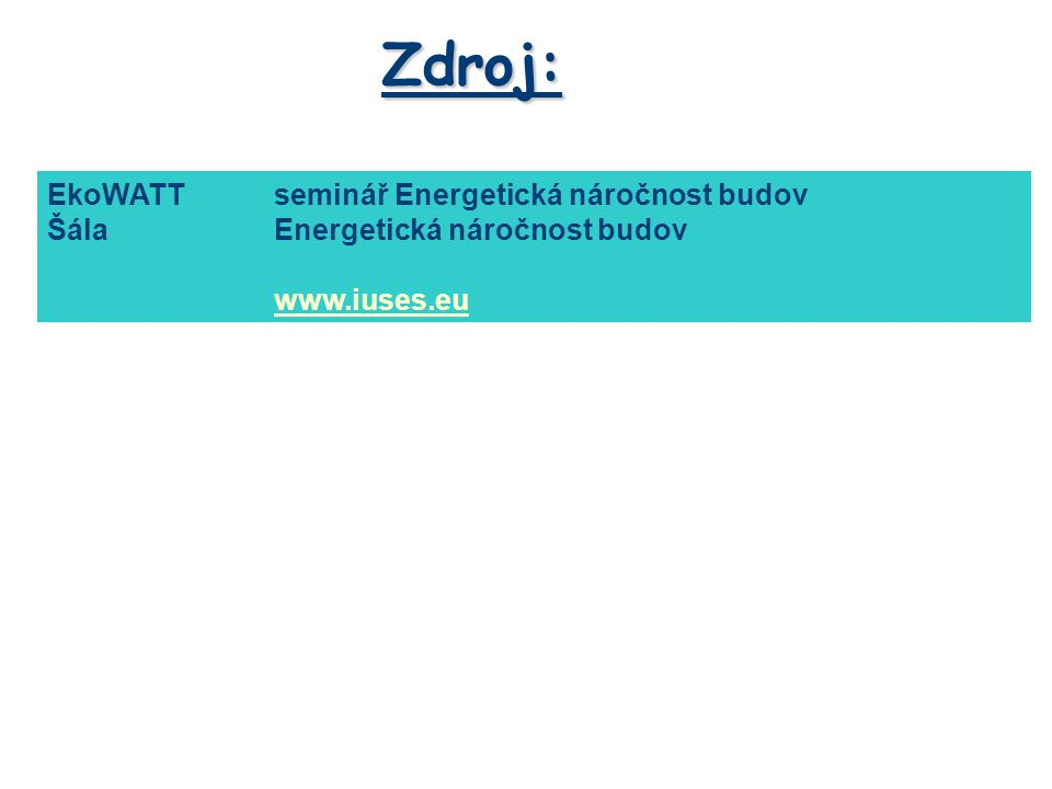 Zdroj: EkoWATT seminář Energetická náročnost budov