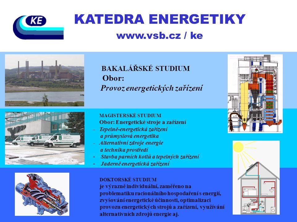 KATEDRA ENERGETIKY www.vsb.cz / ke Provoz energetických zařízení