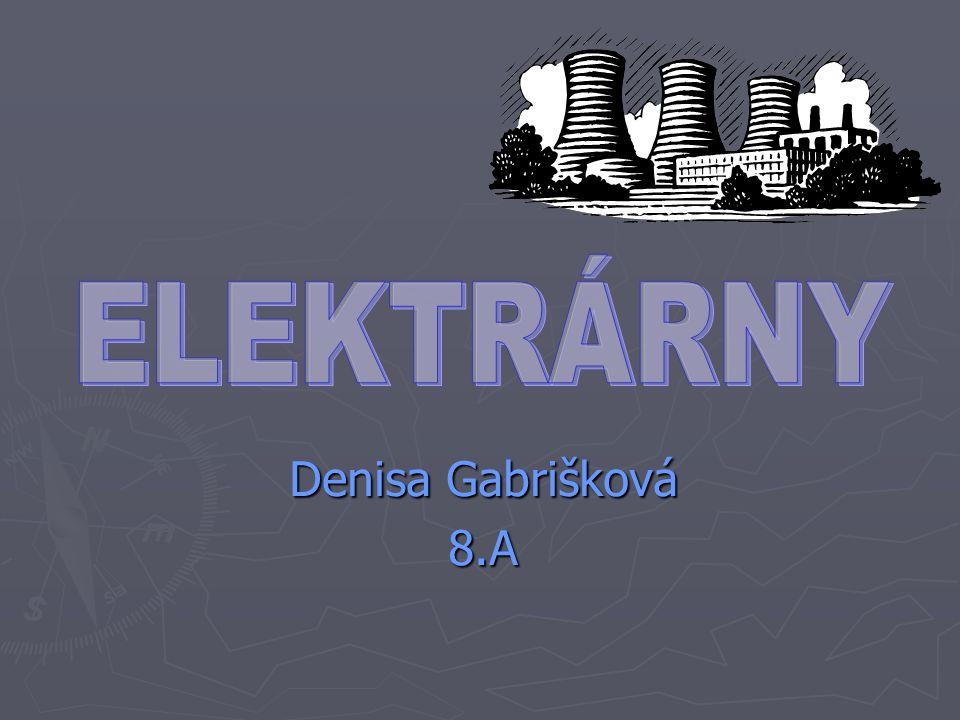 ELEKTRÁRNY Denisa Gabrišková 8.A