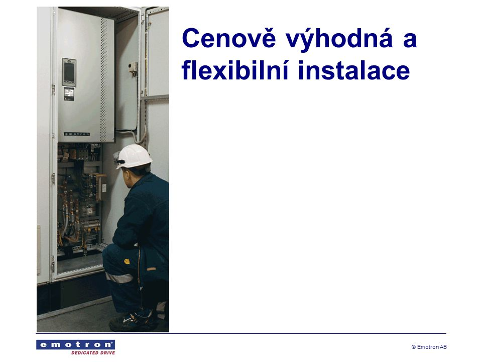 Cenově výhodná a flexibilní instalace