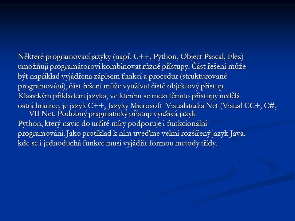 Některé programovací jazyky (např. C++, Python, Object Pascal, Flex)
