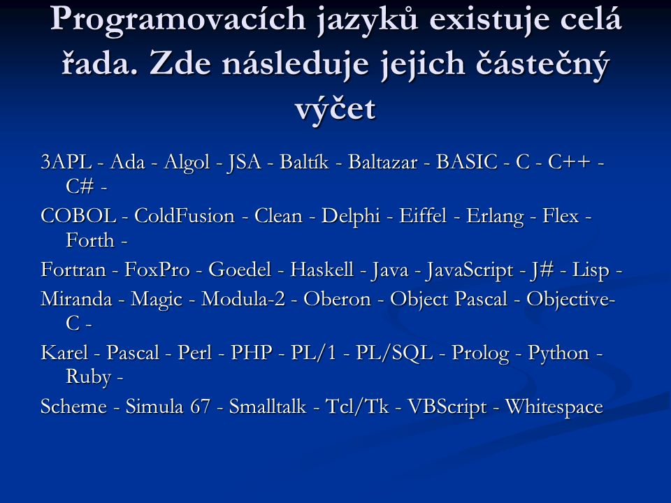 Programovacích jazyků existuje celá řada