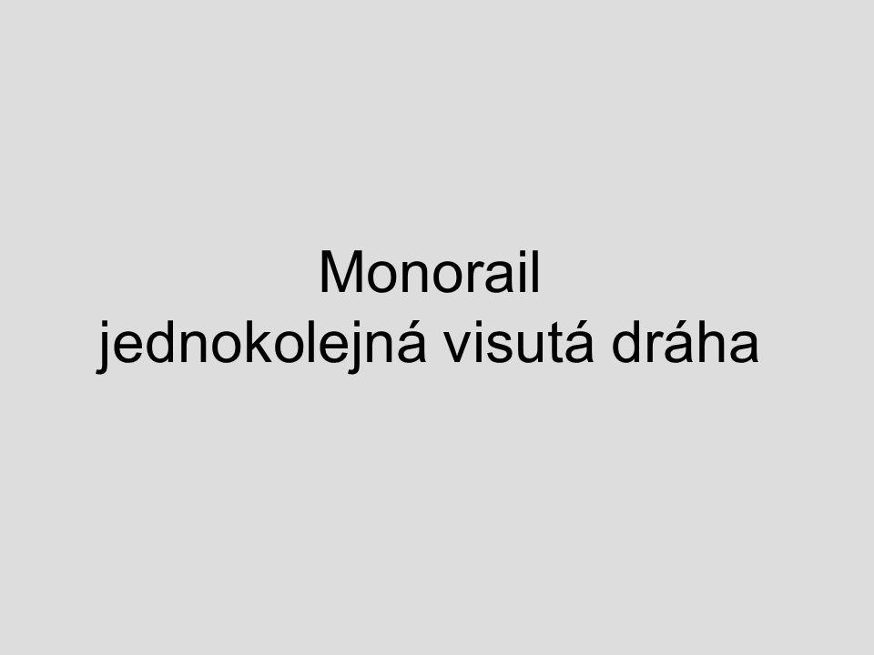 Monorail jednokolejná visutá dráha