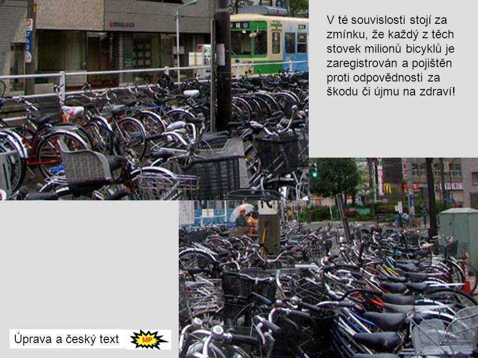 V té souvislosti stojí za zmínku, že každý z těch stovek milionů bicyklů je zaregistrován a pojištěn proti odpovědnosti za škodu či újmu na zdraví!