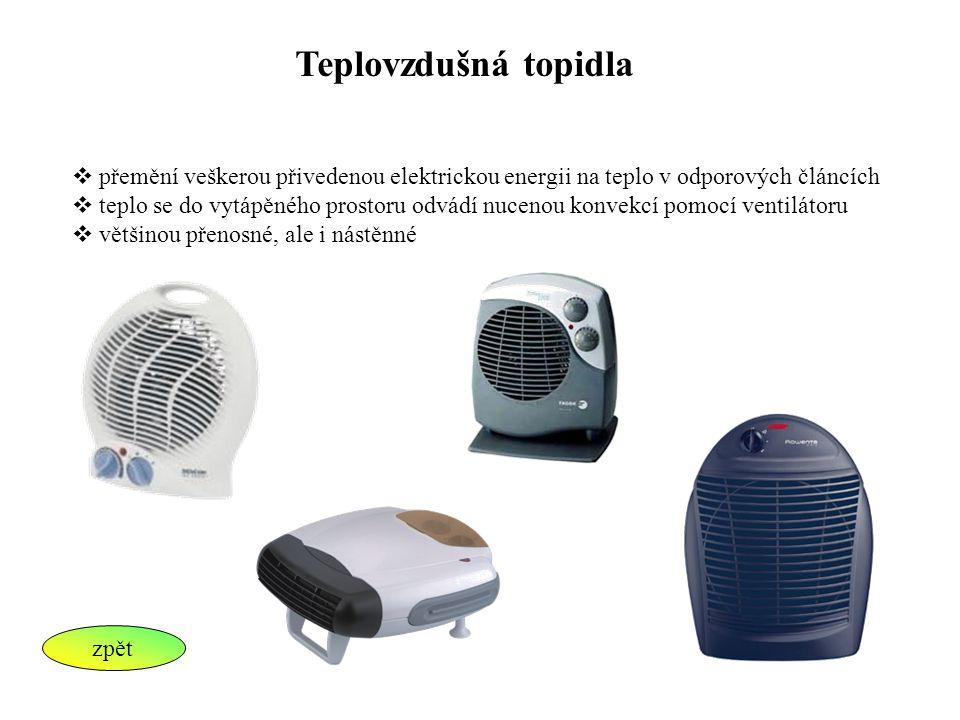 Teplovzdušná topidla přemění veškerou přivedenou elektrickou energii na teplo v odporových článcích.