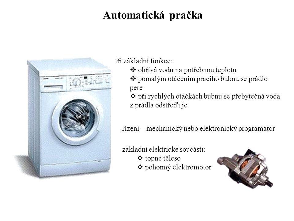 Automatická pračka tři základní funkce:
