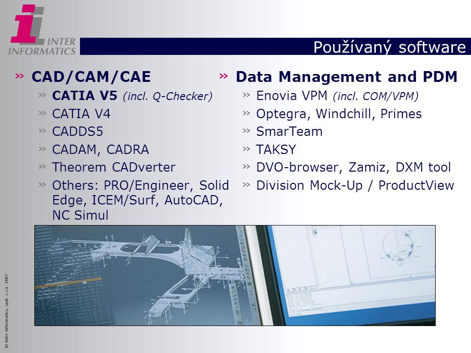 Používaný software CAD/CAM/CAE Data Management and PDM