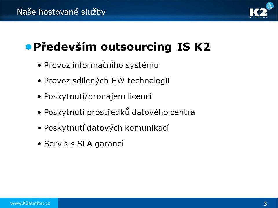 Především outsourcing IS K2