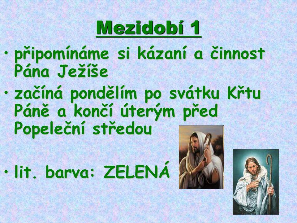 Mezidobí 1 připomínáme si kázaní a činnost Pána Ježíše