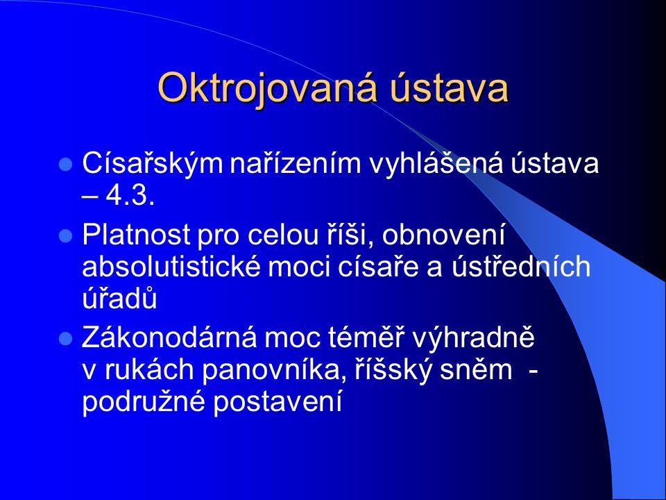 Oktrojovaná ústava Císařským nařízením vyhlášená ústava – 4.3.