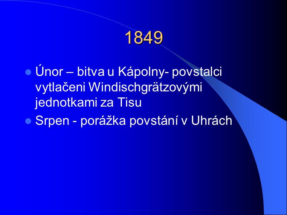 1849 Únor – bitva u Kápolny- povstalci vytlačeni Windischgrätzovými jednotkami za Tisu.
