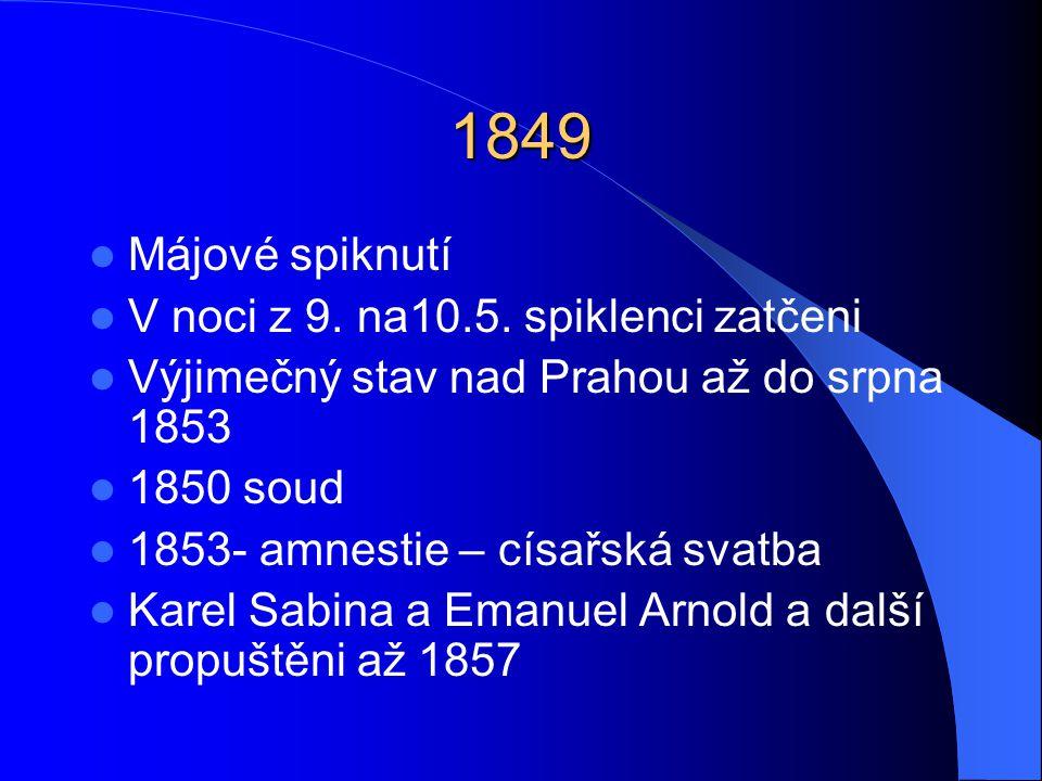 1849 Májové spiknutí V noci z 9. na10.5. spiklenci zatčeni