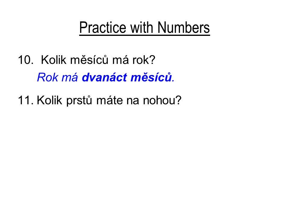 Practice with Numbers 10. Kolik měsíců má rok Rok má dvanáct měsíců.
