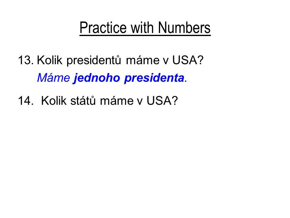 Practice with Numbers Kolik presidentů máme v USA
