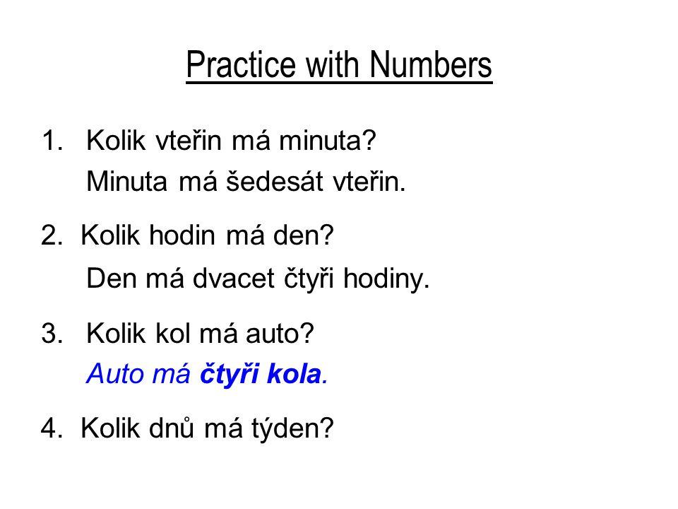 Practice with Numbers Den má dvacet čtyři hodiny.