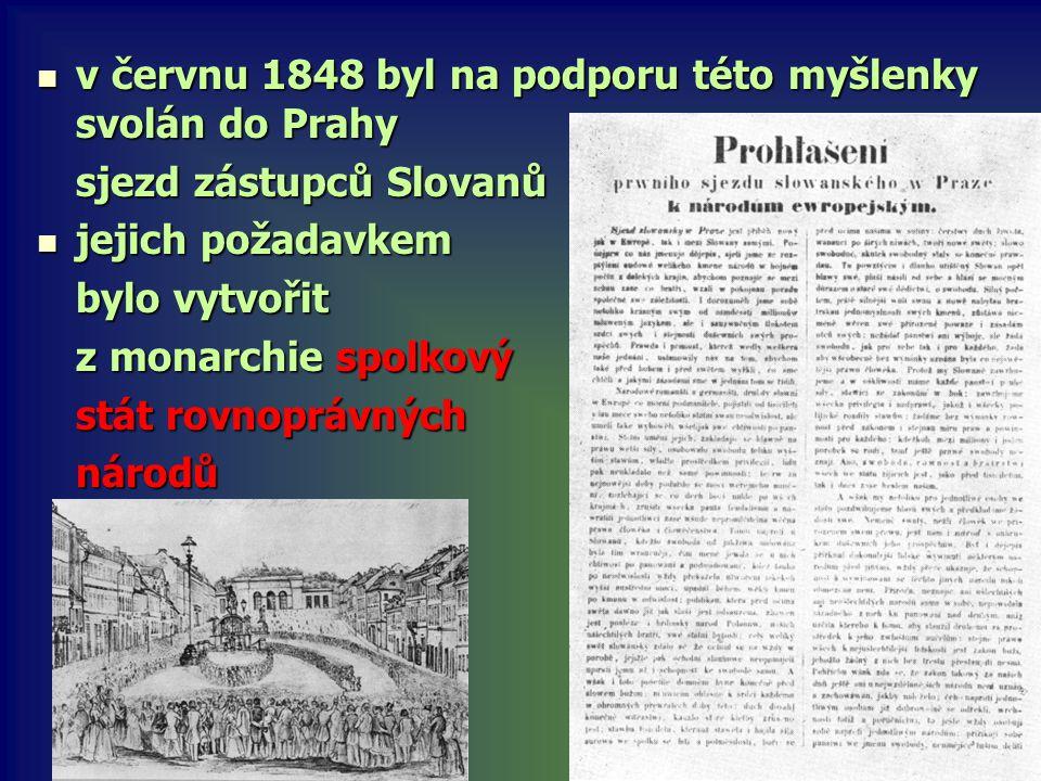 v červnu 1848 byl na podporu této myšlenky svolán do Prahy