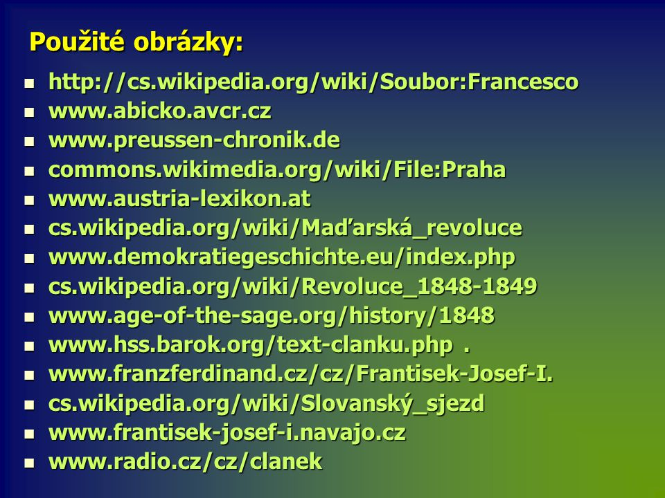 Použité obrázky: http://cs.wikipedia.org/wiki/Soubor:Francesco