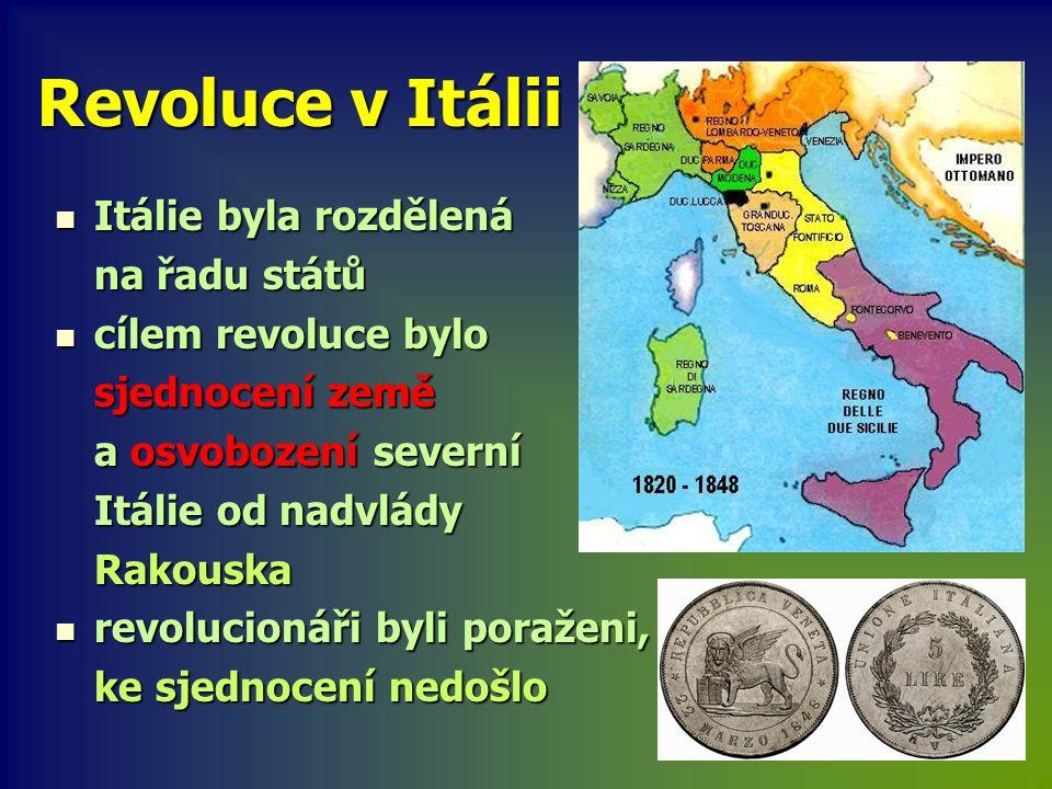 Revoluce v Itálii Itálie byla rozdělená na řadu států