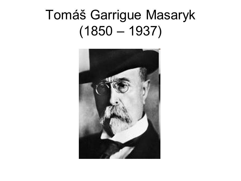 Tomáš Garrigue Masaryk (1850 – 1937)