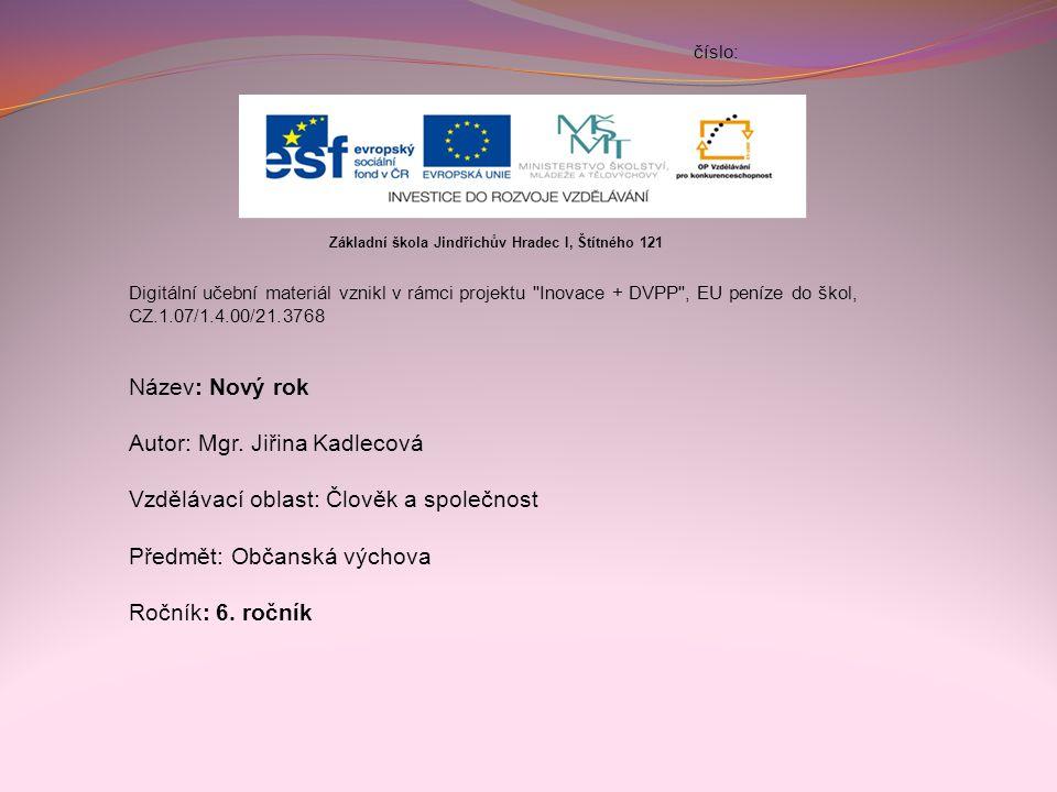 Autor: Mgr. Jiřina Kadlecová Vzdělávací oblast: Člověk a společnost