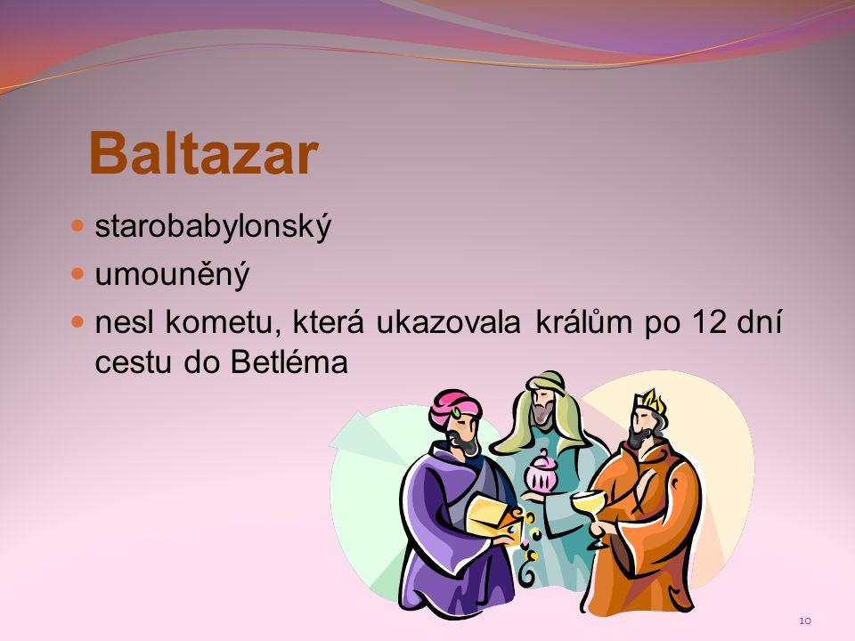Baltazar starobabylonský umouněný