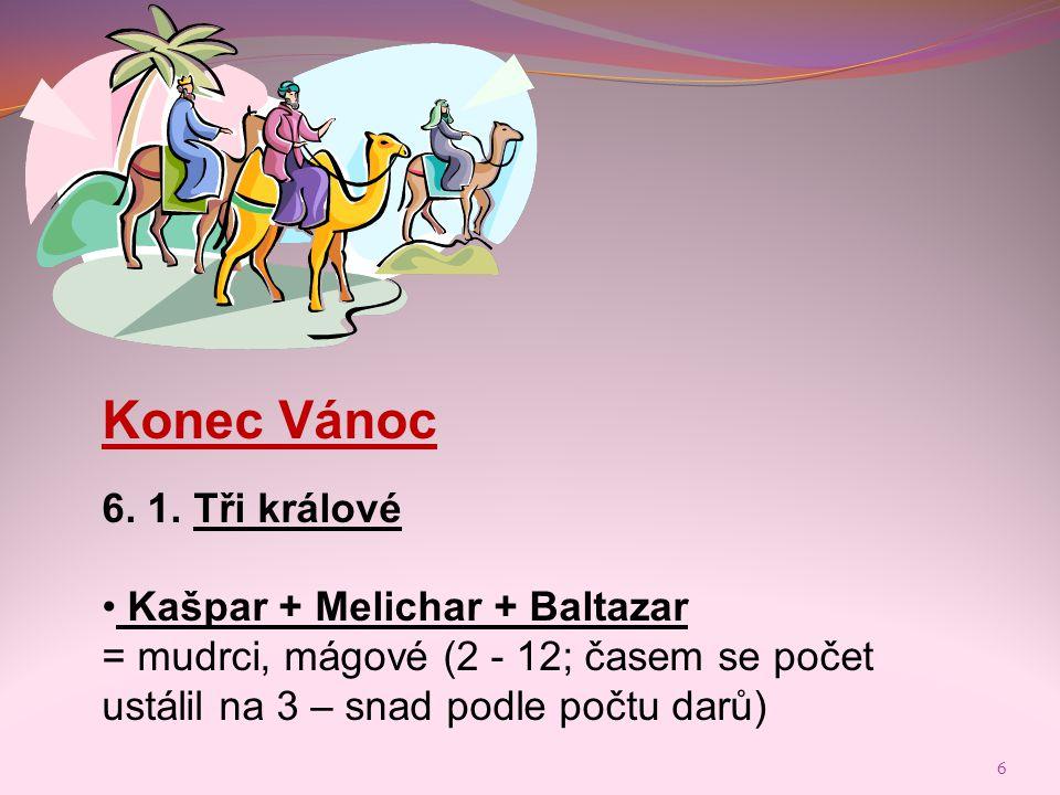 Konec Vánoc 6. 1. Tři králové Kašpar + Melichar + Baltazar