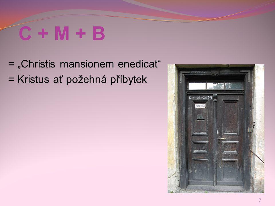 """C + M + B = """"Christis mansionem enedicat"""