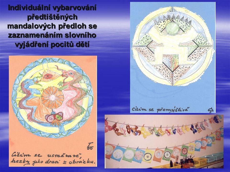 Individuální vybarvování předtištěných mandalových předloh se zaznamenáním slovního vyjádření pocitů dětí