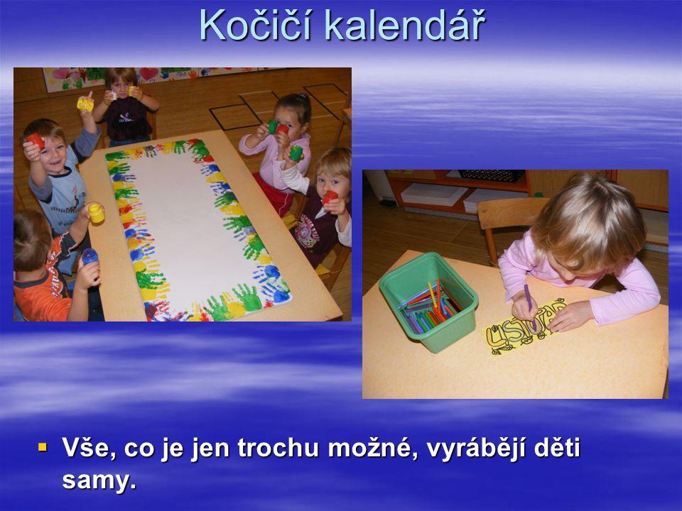 Kočičí kalendář Vše, co je jen trochu možné, vyrábějí děti samy.