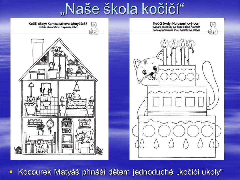 """""""Naše škola kočičí Kocourek Matyáš přináší dětem jednoduché """"kočičí úkoly"""