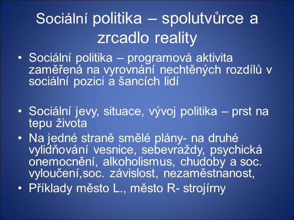 Sociální politika – spolutvůrce a zrcadlo reality