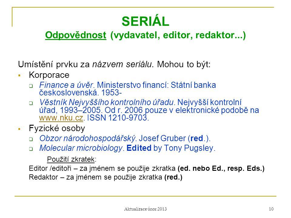 SERIÁL Odpovědnost (vydavatel, editor, redaktor...)