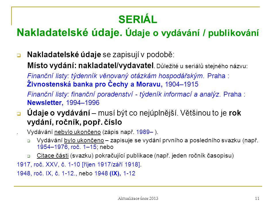 SERIÁL Nakladatelské údaje. Údaje o vydávání / publikování