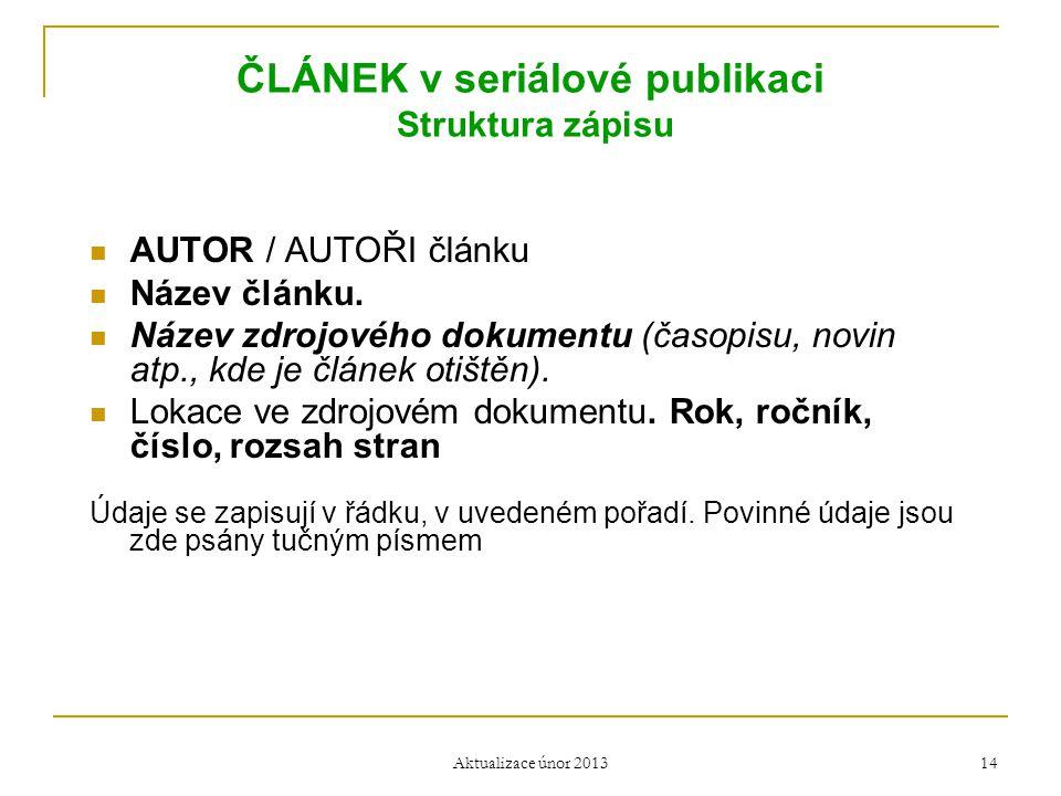 ČLÁNEK v seriálové publikaci Struktura zápisu