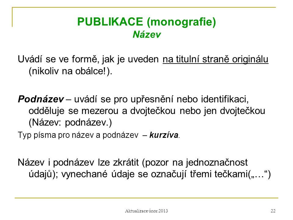 PUBLIKACE (monografie) Název