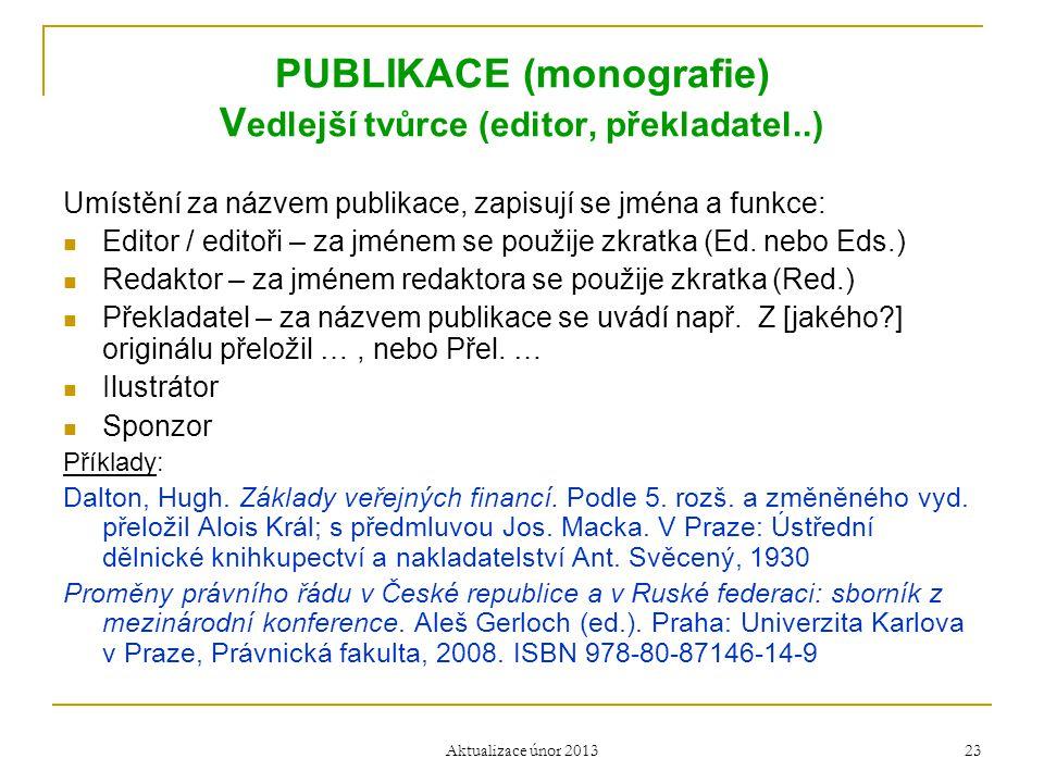 PUBLIKACE (monografie) Vedlejší tvůrce (editor, překladatel..)