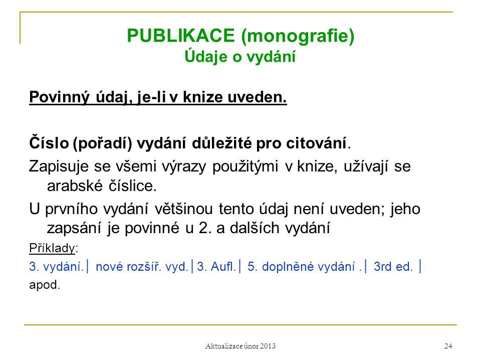 PUBLIKACE (monografie) Údaje o vydání