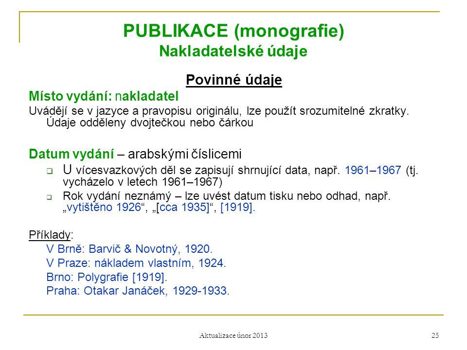 PUBLIKACE (monografie) Nakladatelské údaje