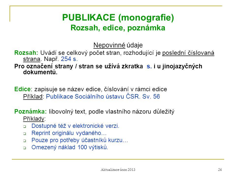 PUBLIKACE (monografie) Rozsah, edice, poznámka