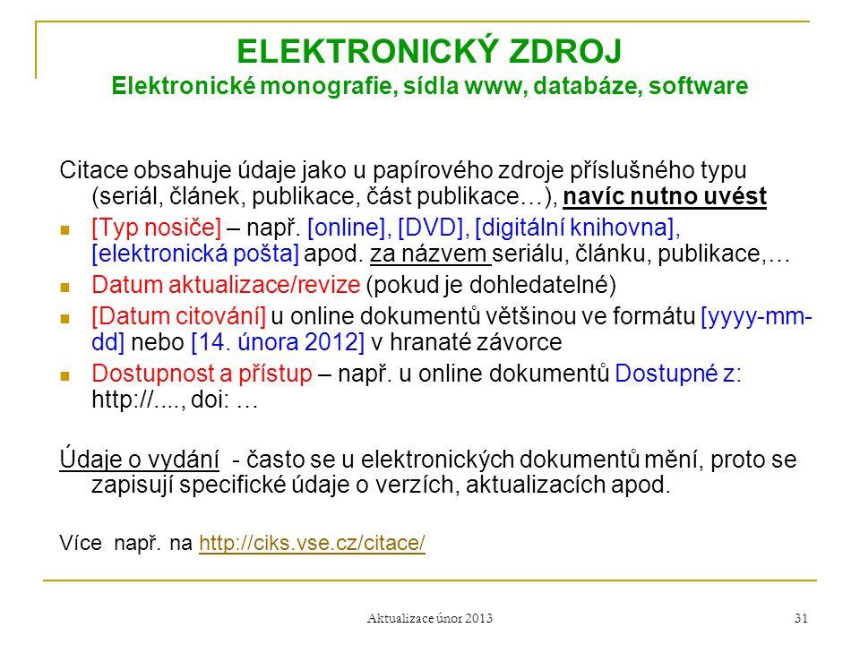ELEKTRONICKÝ ZDROJ Elektronické monografie, sídla www, databáze, software