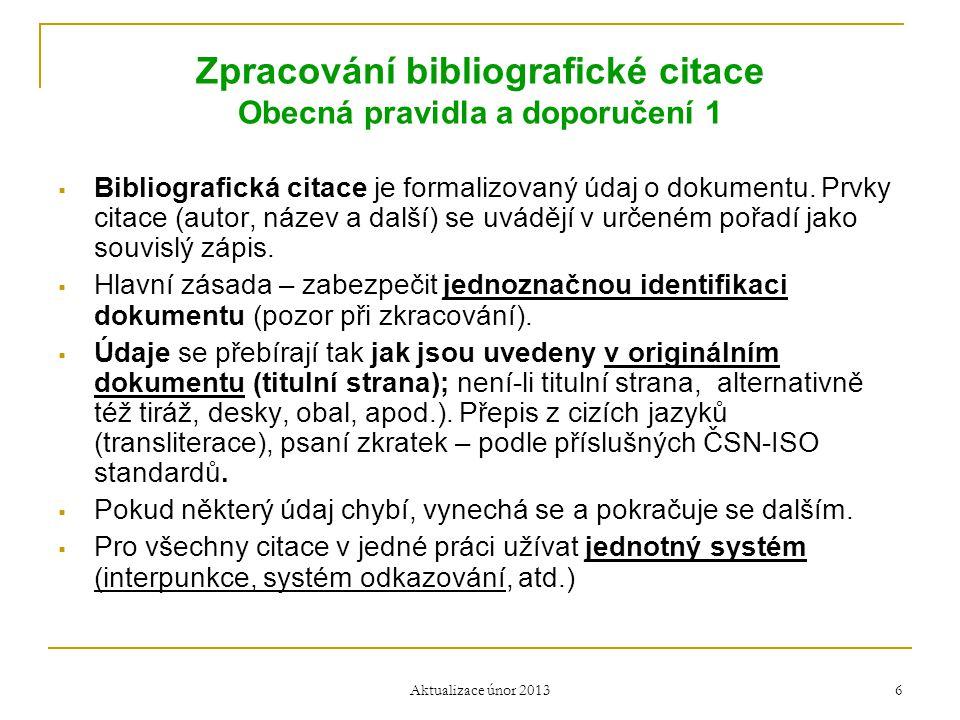 Zpracování bibliografické citace Obecná pravidla a doporučení 1