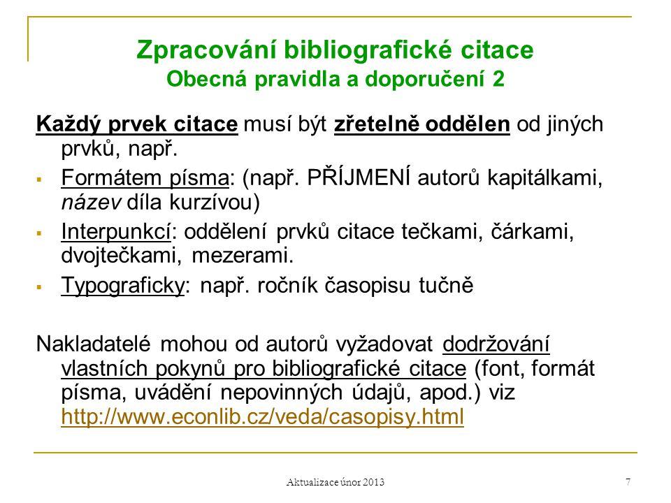 Zpracování bibliografické citace Obecná pravidla a doporučení 2