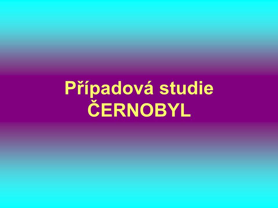 Případová studie ČERNOBYL