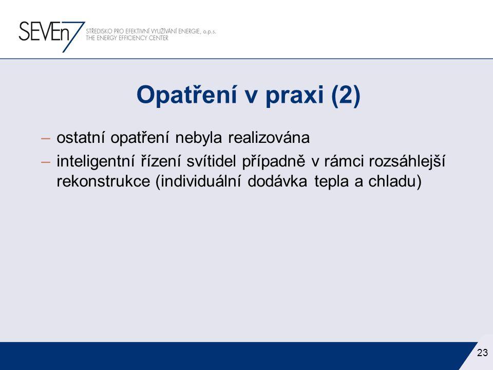 Opatření v praxi (2) ostatní opatření nebyla realizována